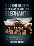 The Green Berets in the Land of a Million Elephants: U.S. Army Special Warfare and the Secret War in Laos 1959-74