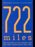722 Miles: The Building of the Subways and How They Transformed New York