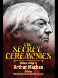The Secret Ceremonies: Critical Essays on Arthur Machen