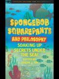 Spongebob Squarepants and Philosophy: Soaking Up Secrets Under the Sea!
