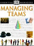 DK Essential Managers: Managing Teams