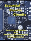 Essential Electric Circuits: Analysis and Design with Practical Considerations and Applications