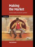 Making the Market: Victorian Origins of Corporate Capitalism