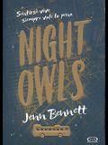 Night Owls = Night Owls