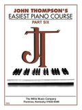 John Thompson's Easiest Piano Course - Part 6 - Book Only: Part 6 - Book Only