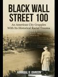 Black Wall Street 100: An American City Grapples With Its Historical Racial Trauma