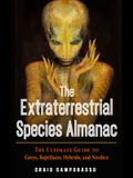 The Extraterrestrial Species Almanac: The Ultimate Guide to Greys, Reptilians, Hybrids, and Nordics