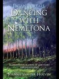 Pagan Portals: Dancing with Nemetona: A Druid's Exploration of Sanctuary and Sacred Space
