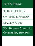 The Decline of the German Mandarins: The German Academic Community, 1890-1933