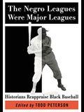 The Negro Leagues Were Major Leagues: Historians Reappraise Black Baseball