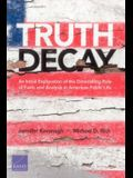 Truth Decay: An Initial Exploration of the Diminishing Role of Facts and Analysis in American Public Life