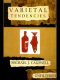 Varietal Tendencies: The Crush Chronicles