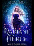 Radiant Fierce