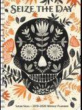 Sugar Skull 2019-2020 Weekly Planner: Seize the Day