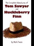 The Complete Adventures of Tom Sawyer and Huckleberry Finn (Unabridged & Illustrated) - The Adventures of Tom Sawyer, Adventures of Huckleberry Finn,