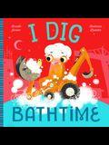 I Dig Bathtime