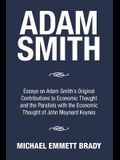 Adam Smith: Essays on Adam Smith's Original Contributions to Economic Thought and the Parallels with the Economic Thought of John