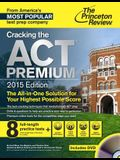Cracking the ACT Premium Edition with 8 Practice Tests and DVD, 2015