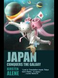 Japan Conquers the Galaxy