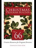 Christmas Program Builder #66: Creative Resources for Program Directors