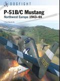 P-51b/C Mustang: Northwest Europe 1943-44