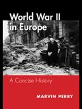 World War II in Europe: A Concise History
