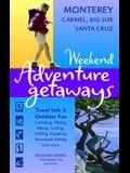 Weekend Adventure Getaways Monterey, Carmel, Big Sur, Santa Cruz: Travel Info and Outdoor Fun