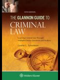 Glannon Guide to Criminal Law: Learning Criminal Law Through Multiple Choice Questions and Analysis