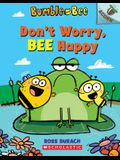 Don't Worry, Bee Happy: An Acorn Book (Bumble and Bee #1), 1