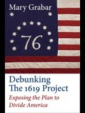 Debunking the 1619 Project: Exposing the Plan to Divide America