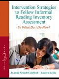 Intervention Strategies to Follow Informal Reading Inventory Assessment: So What Do I Do Now? (3rd Edition) (Response to Intervention)