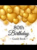 80th Birthday Guest Book: Gold Balloons Hearts Confetti Ribbons Theme, Best Wishes from Family and Friends to Write in, Guests Sign in for Party