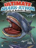 Ultimate Shark-Athon Facts & Activity Book