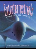 Extraterrestrials: A Field Guide for Earthlings