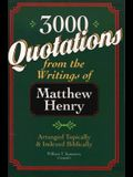 Three Thousand Quotations from the Writings of Matthew Henry