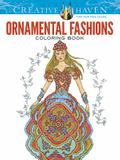 Creative Haven Ornamental Fashions Coloring Book