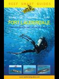 Reef Smart Guides Florida: Fort Lauderdale, Pompano Beach and Deerfield Beach: Scuba Dive. Snorkel. Surf. (Best Diving Spots in Florida)