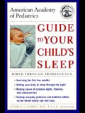 American Academy of Pediatrics Guide to Your Child's Sleep: Birth Through Adolescence