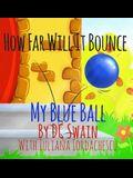 How Far Will It Bounce?: My Blue Ball