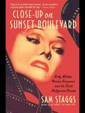 Close-Up on Suset Boulevard: Billy Wilder, Norma Desmond, and the Dark Hollywood Dream