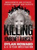 Killing Jonbenét Ramsey: Dylan Howard & the 10 Year Investigation