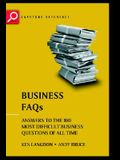 Business FAQs: Answers to the 100 Most Difficult Business Questions of All Time