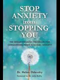 Stop Anxiety from Stopping You: The Breakthrough Program for Conquering Panic and Social Anxiety (Overcoming Anxiety)