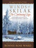 Winds of Skilak: The Continuing Saga of One Couple's Adventures and Survival in the Alaskan Wilderness