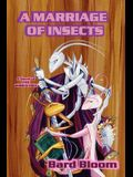 A Marriage of Insects: a novel of the World Tree