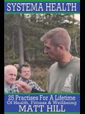 Systema Health: 25 Practises For A Lifetime Of Health, Fitness and Wellbeing