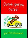 Corre, Perro, Corre! = Go, Dog, Go!
