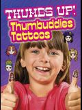 Thumbs Up! Thumbuddies Tattoos