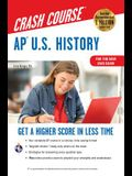 Ap(r) U.S. History Crash Course, Book + Online: Get a Higher Score in Less Time