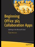 Beginning Office 365 Collaboration Apps: Working in the Microsoft Cloud